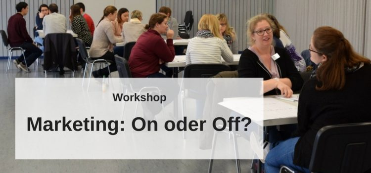 On oder Off? Marketingworkshop in Darmstadt-Wixhausen