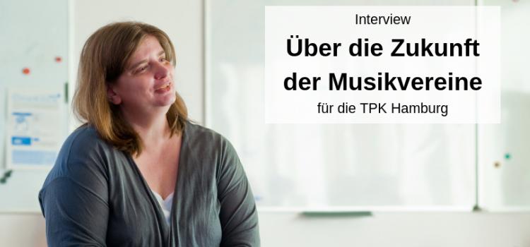 Interview über die Zukunft der Musikvereine für die TPKinfo mit Alexandra Link