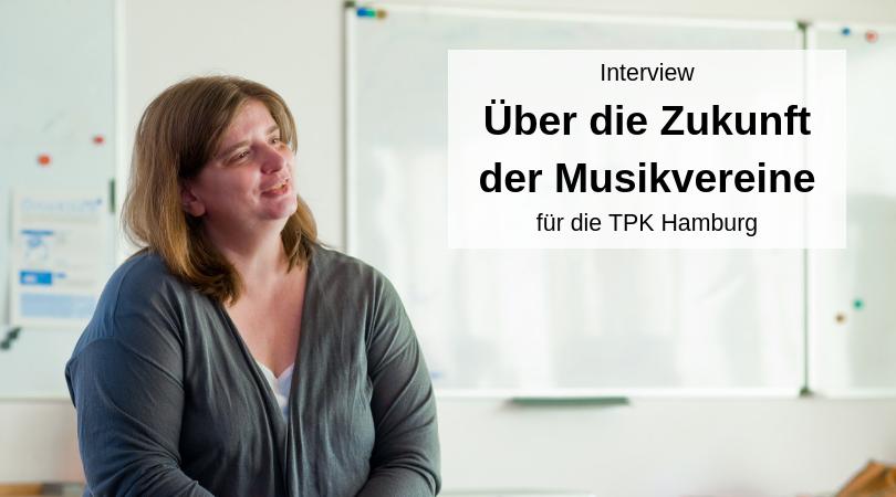 Interview über die Zukunft der Musikvereine für die TPK Info
