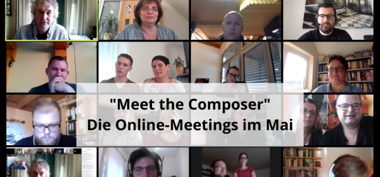 Meet the Composer – Die Komponisten im Mai!