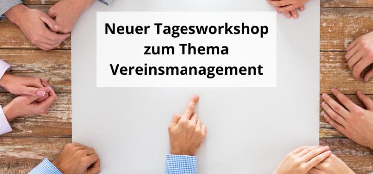 Neuer Tagesworkshop zum Thema Vereinsmanagement