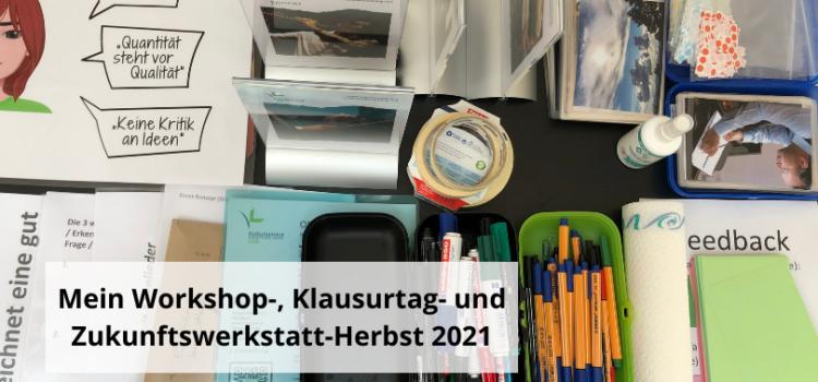 Mein Workshop-, Klausurtag- und Zukunftswerkstatt-Herbst 2021